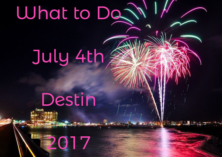 What to do in Destin July 4th 2017