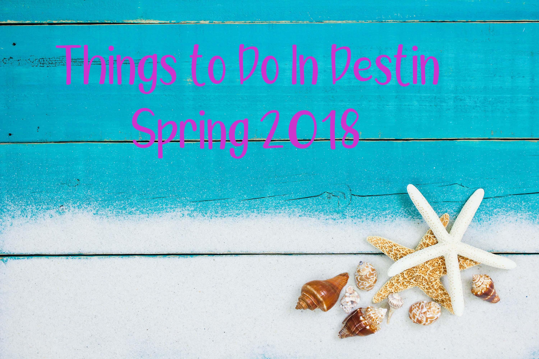 Things to do Destin Spring 2018